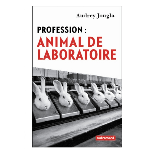 AUDREY JOUGLA  /  Profession : animal de laboratoire