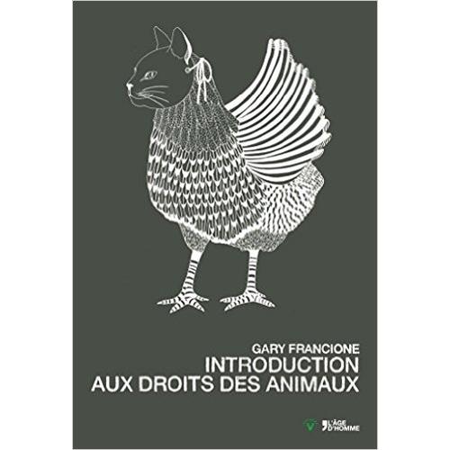 GARY FRANCIONE  /  Introduction aux droits des animaux