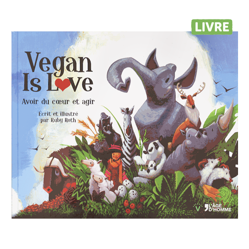 Vegan is love (Ruby Roth)